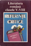 LITERATURA ROMANA CLASELE V-VIII REFERINTE CRITICE, Clasa 9, Limba Romana, Didactica si Pedagogica