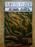 Mircea Eliade - Alchimia asiatica