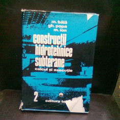 CONSTRUCTII HIDROTEHNICE SUBTERANE - M. BALA VOL.2