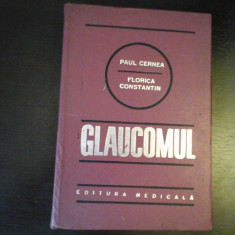 Glaucomul - Paul Cernea, Florica Constantin, Editura Medicala, 1979, 368 pag - Carte Oftalmologie