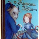 FRUMOASA SI BESTIA de AN LEYSEN, 2017 - Carte de povesti