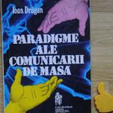 Paradigme ale comunicarii de masa Ioan Dragan - Carte Sociologie