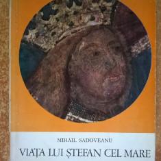 Mihail Sadoveanu – Viata lui Stefan cel Mare {col. Historia Magister Vitae} - Istorie