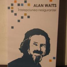Alan Watts -Intelepciunea nesigurantei - Carte dezvoltare personala