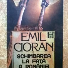 Emil Cioran - Schimbarea la fata a Romaniei - Carte Filosofie