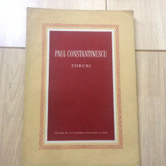 Paul Constantinescu Coruri ed de stat pentru literatura si arta carte muzica - Carte Arta muzicala