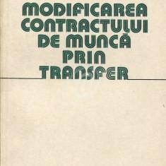 Modificarea contractului de munca prin transfer - Carte Dreptul muncii