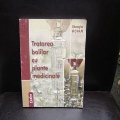 TRATAREA BOLILOR CU PLANTE MEDICINALE - GHEORGHE MOHAN - Carte Medicina alternativa