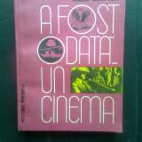 Lazar Cassvan - A fost odata... un cinema (Editura Eminescu, 1983) - Carte Cinematografie