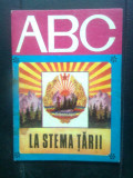 La stema tarii (Editura Ion Creanga, 1977; colectia ABC). Text: Nicolae Dragos