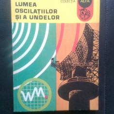 Stelian Apostolescu - Lumea oscilatiilor si a undelor (Edit. Ion Creanga, 1981) - Carte educativa