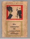 (C7599) MIC INDREPTAR DE COMPORTARE CIVILIZATA - PETRU VINTILA