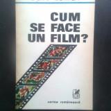 Ioan Lazar - Cum se face un film? (Editura Cartea Romaneasca, 1986) - Carte Cinematografie