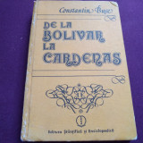 CONSTANTIN BUȘE - DE LA BOLIVAR LA CARDENAS (CARTONATĂ)