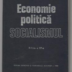 (C7573) ECONOMIE POLITICA. SOCIALISMUL - N.N. CONSTANTINESCU, EDITIA A IV-A - Carte Economie Politica