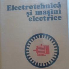 Electrotehnica Si Masini Electrice - Fl. Manea M. Preda H. Gavrila, 399594 - Carti Electrotehnica