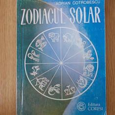 ZODIACUL SOLAR- ADRIAN COTROBESCU - Carte astrologie Altele