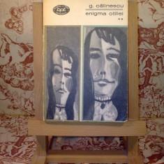 """G. Calinescu - Enigma Otiliei vol. II """"A2893"""""""
