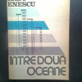 Radu Enescu - Intre doua oceane (Editura Sport-Turism, 1986) - Carte de calatorie