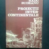 Radu Budeanu - Proiectii intercontinentale (Editura Sport-Turism, 1989) - Carte de calatorie