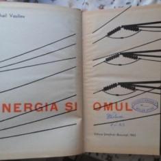 Energia Si Omul - M. Vasiliev, 399548 - Carte Fizica