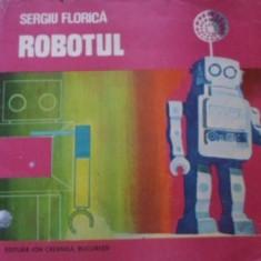 Robotul - Sergiu Florica, 399582 - Carti Electrotehnica