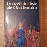 GNOZELE DUALISTE ALE OCCIDENTULUI-IOAN PETRU CULIANU, 1995 - Roman