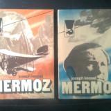 Joseph Kessel - Mermoz (2 vol.), (Editura Meridiane, 1985) - Roman
