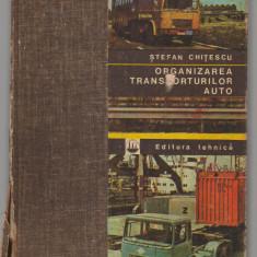 (C7580) ORGANIZAREA TRANSPORTURILOR AUTO - STEFAN CHITESCU - Carti Transporturi