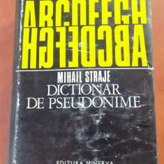 Dictionar Minerva De Pseudonime - Mihail Straje