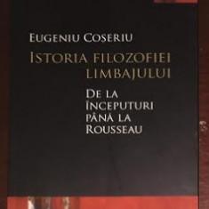 Istoria filozofiei limbajului de la inceputuri pana la Rousseau / E. Coseriu - Filosofie