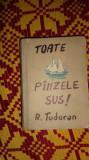 Toate panzele sus an 1954/prima editie /672pag- Radu Tudoran