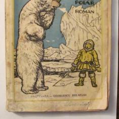 "PVM - Cezar PETRESCU ""Fram Ursul Polar"" Ilustratii N.N. Toniza Editia IV 1941"
