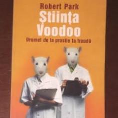 Robert Park Stiinta Voodoo Drumul de la prostie la frauda Ed. Humanitas 2006