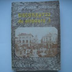 Bucurestii de altadata (vol. I) - Constantin Bacalbasa, Alta editura