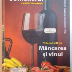 SOMELIERUL - UN ALTFEL DE MANUAL, VOLUMUL AL II-LEA: MANCAREA SI VINUL 2016 - Carte Retete traditionale romanesti
