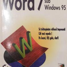 Seria Abc Word 7 Sub Windows 95 de Guy Hart - Davis - Carte Limbaje de programare