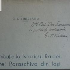GT Kirileanu Contributii la istoricul raclei Sfintei Paraschiva autograf! 1946 - Carte veche
