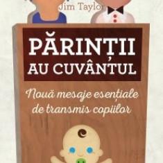 Părinţii au cuvântul Jim Taylor - Carte Ghidul mamei