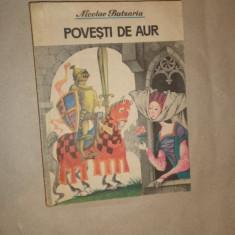 Povesti de aur an 1987/111pag- N.Batzaria - Carte de povesti