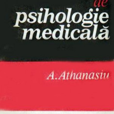 Elemente de psihologie medicala - Autor(i): Andrei Athanasiu - Carte Psihologie