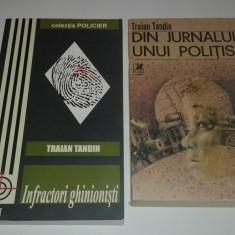 TRAIAN TANDIN - DIN JURNALUL UNUI POLITIST + INFRACTORI GHINIONISTI - Carte politiste