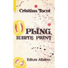 Cristina Tacoi - Plîng, iubite print
