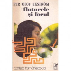 Per Olof Ekstrom - Fluturele si focul