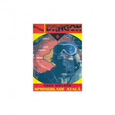 Greg Walker - Springblade ataca (Seria DRAGON nr. 6) - Carti Beletristica