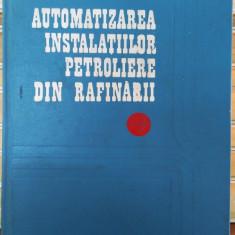 Automatizarea instalatiilor petroliere din rafinarii -  St.Dumitrescu, Alta editura