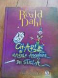 Charles Si Marele Ascensor De Sticla - Roald Dahl ,536873, Roald Dahl