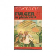 P. G. Wodehouse - Fulger în plina vara (editie 1982) - Carti Beletristica