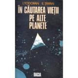 Ioan Todoran, Eugen Taran - În cautarea vietii pe alte planete