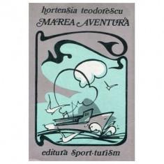 Hortensia Teodorescu - Marea aventura